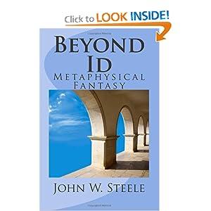 Beyond Id: A Mythic Tale John W. Steele