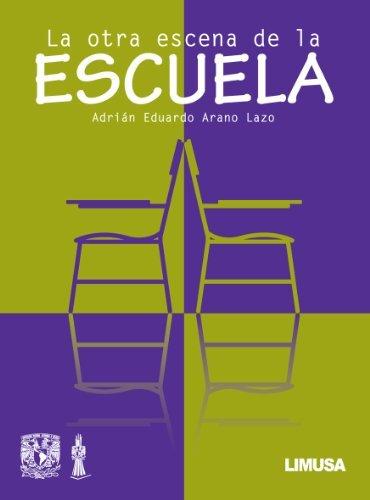 La otra escena de la escuela / The other school scene (Spanish Edition) by Arano Adrian Eduardo (2010-03-09) Paperback