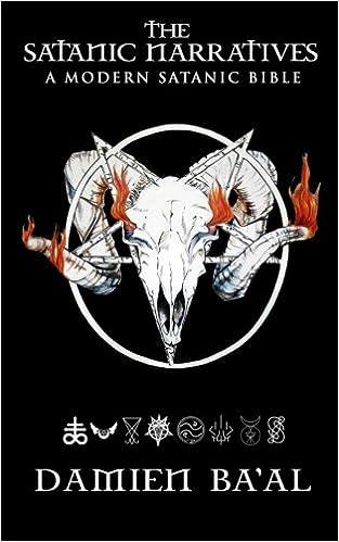 The Satanic Narratives A Modern Satanic Bible Damien Baal
