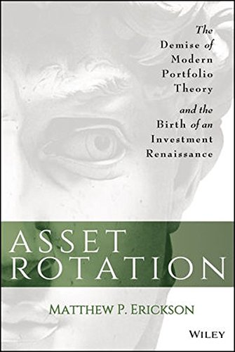 Download Asset Rotation: The Demise of Modern Portfolio Theory and the Birth of an Investment Renaissance Pdf