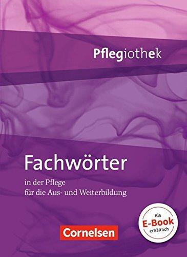 Pflegiothek: Fachwörter in der Pflege: Fachwörterbuch