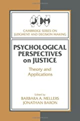 Psychological Perspectives on Justice: Theory and Applications (Cambridge Series on Judgment and Decision Making) Paperback