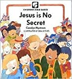 Jesus Is No Secret, Carolyn Nystrom, 0802461530