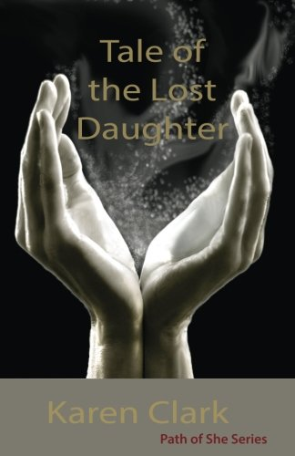 Download Tale of the Lost Daughter (Path of She) (Volume 1) pdf epub