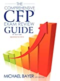 The Comprehensive Cfp Exam Review Guide, 2nd Edition, Michael Bayer, 1610070356