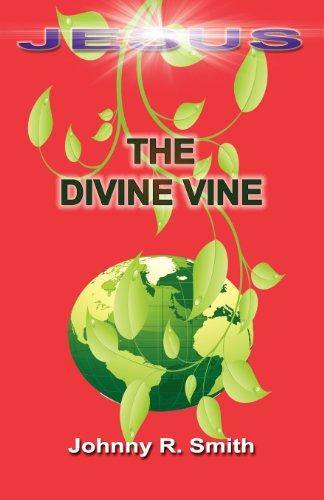 The Divine Vine Divine Vine