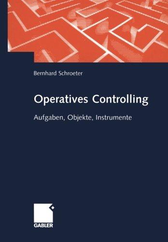 Operatives Controlling: Aufgaben, Objekte, Instrumente Taschenbuch – 15. Juli 2002 Bernhard Schroeter Dr. Th. Gabler Verlag 3409120122 Betriebswirtschaft