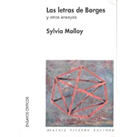Las Letras De Borges Y Otros Ensayos/The Literature Of Borges And Other Rehearsals (Ensayos críticos) (Spanish Edition)