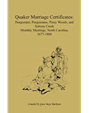 Quaker Marriage Certificates: Pasquotank, Perquimans, Piney Woods, and Suttons Creek Monthly Meetings, North Carolina, 1677-1800