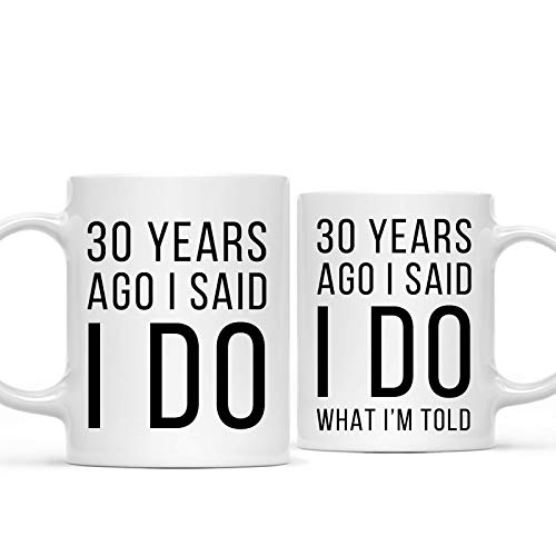 Andaz Press Funny 30th Wedding Anniversary 11oz. Couples Coffee Mug Gag Gift, 30 Years Ago I Said I Do, I Said I Do What I'm Told, 2-Pack with Gift Box for Husband Wife Parents