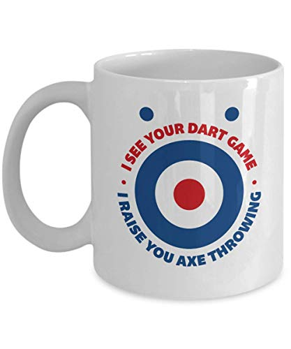 (I See Your Dart Game, I Raise You Axe Throwing Hobby Themed Coffee & Tea Gift Mug, Party Gifts And Accessories For Pro Ax Thrower Men & Women (15oz))