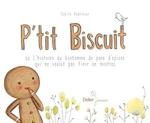 """Afficher """"P'tit Biscuit ou L'histoire du bonhomme de pain d'épices qui ne voulut pas finir en miettes"""""""