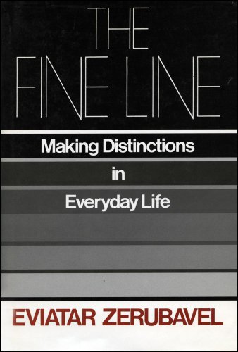 The Fine Line : Making Distinctions in Everyday Life