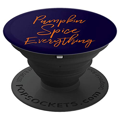 Pumpkin Spice Everthing Fall Autumn Stocking Stuffer Idea - PopSockets Grip and Stand for Phones and Tablets