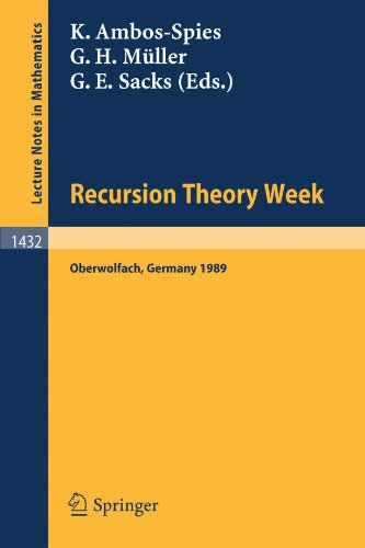 Recursion Theory Week: Proceedings of a Conference held in Oberwolfach, FRG, March 19-25, 1989 (Lecture Notes in Mathematics)