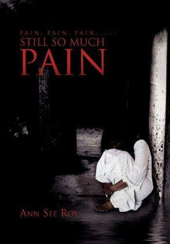 Pain, Pain, Pain....... Still So Much Pain