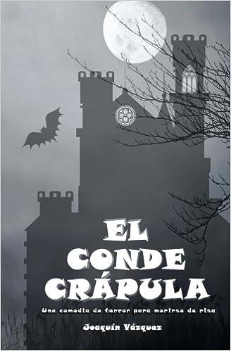 El conde crapula: Una comedia de terror para morirse de risa: Amazon.es: Joaquin Vazquez: Libros