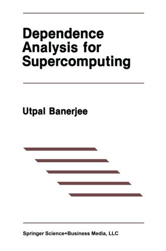 Dependence Analysis for Supercomputing (The Springer International Series in Engineering and Computer Science)