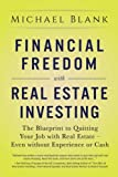 img - for Financial Freedom with Real Estate Investing: The Blueprint To Quitting Your Job With Real Estate - Even Without Experience Or Cash book / textbook / text book