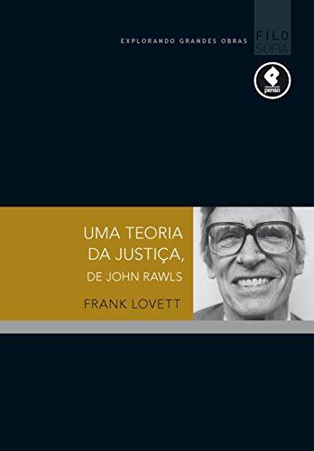 Uma Teoria da Justiça, de John Rawls (Explorando Grandes Autores)