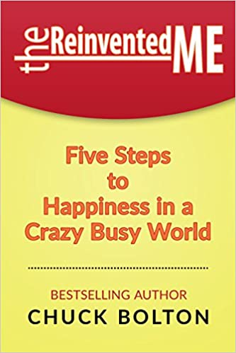 Download online The Reinvented Me: Five Steps to Happiness in a Crazy Busy World PDF, azw (Kindle), ePub