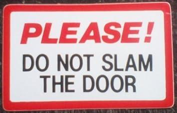 Please Do Not Slam The Door Sticker