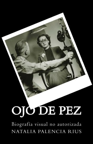 Read Online Ojo de Pez: Biografía visual no autorizada (Spanish Edition) PDF