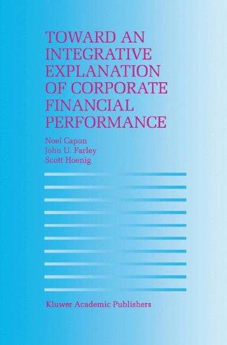 Toward an Integrative Explanation of Corporate Financial Performance