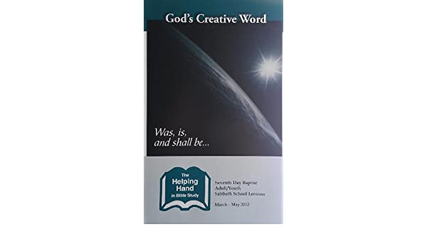 Gods Creative Word: March - May 2012 (The Helping Hand in Bible Study Book 128)