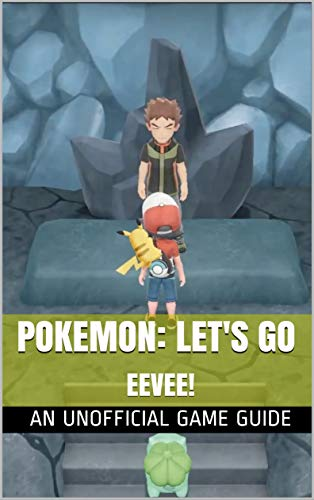 Pokemon: Let's Go Eevee!: An Unofficial Game Guide (English Edition)