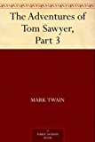 The Adventures of Tom Sawyer, Part 3. (English Edition)