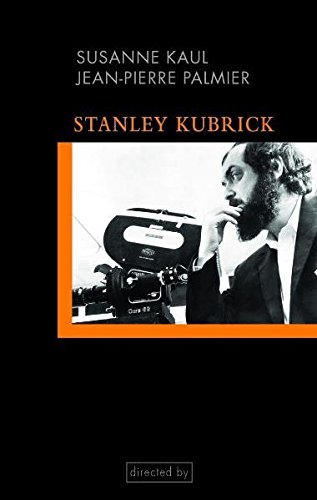 Stanley Kubrick. Einführung in seine Filme und Filmästhetik Taschenbuch – 15. September 2010 Susanne Kaul Jean-Pierre Palmier Fink 3770547527
