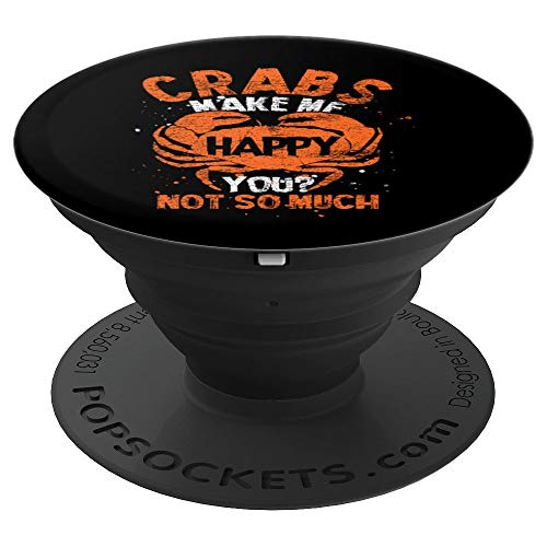 Crab Pop Socket - Crabs Make Me Happy You Not So Much - PopSockets Grip and Stand for Phones and Tablets ()