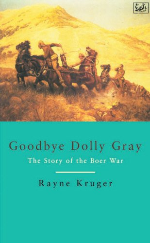 Goodbye Dolly Gray: The Story of the Boer (Gray Dolly)