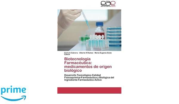 Biotecnologia Farmaceutica: Medicamentos de Origen Biologico: Amazon.es: Cabrera Carla a., Ramos Alberto N., Sesto Cabral Maria Eugenia: Libros
