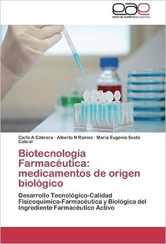 ... del Ingrediente Farmacéutico Activo (Spanish Edition): Carla A Cabrera, Alberto N Ramos, Maria Eugenia Sesto Cabral: 9783659083198: Amazon.com: Books