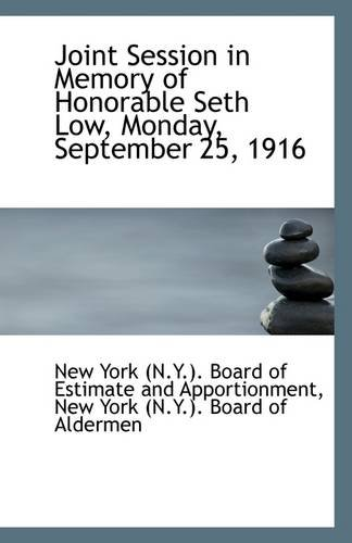 Read Online Joint Session in Memory of Honorable Seth Low, Monday, September 25, 1916 ebook