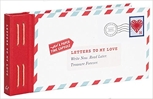 letters to my love write now read later treasure forever lea redmond 9781452142678 amazoncom books
