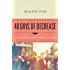 40 Days of Decrease: A Different Kind of Hunger. A Different Kind of Fast.