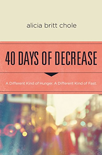 40 Days of Decrease: A Different Kind of Hunger. A Different Kind of - Seasons Stores Mall Four