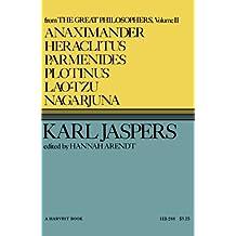 Anaximander, Heraclitus, Parmenides, Plotinus, Laotzu, Nagarjuna
