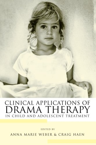 Clinical Applications Of Drama Therapy In Child And Adolescent Treatment