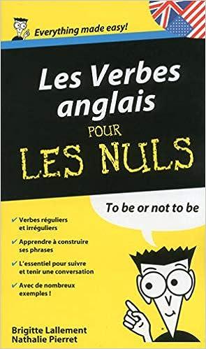 Les Verbes Anglais Guide De Conversation Pour Les Nuls French Edition Lallement Brigitte Pierret Lallement Nathalie 9782754052832 Amazon Com Books