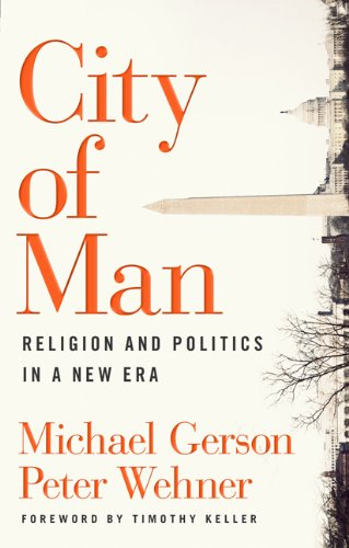 City of Man: Religion and Politics in a New Era