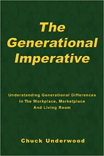 The Generational Imperative by Chuck Underwood
