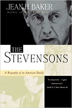 The Stevensons: A Biography of an American Family by Jean Harvey Baker (1997-06-17)
