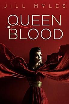 Queen of Blood by [Myles, Jill]