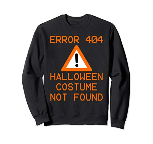 CPU Geek HALLOWEEN COSTUME NOT FOUND Halloween ERROR 404 Sweatshirt]()