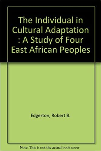 The Individual in Cultural Adaptation : A Study of Four East African Peoples
