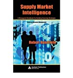 img - for [(Supply Market Intelligence: A Managerial Handbook for Building Sourcing Strategies )] [Author: Robert B. Handfield] [Jan-2006] book / textbook / text book